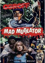 Mad Mutilator(原題)