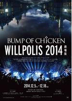 "BUMP OF CHICKEN TOUR ""WILLPOLIS 2014"" 劇場版"