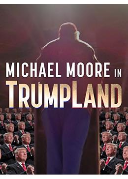 Michael Moore in TrumpLand(原題)