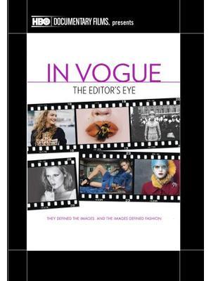 イン・ヴォーグ:ザ・エディターズ・アイ/VOGUE ファッション誌、モードへの昇華