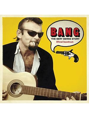 Bang! The Bert Berns Story(原題)