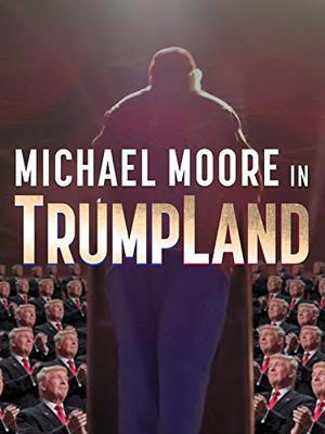 Michael Moore in TrumpLand(原題)