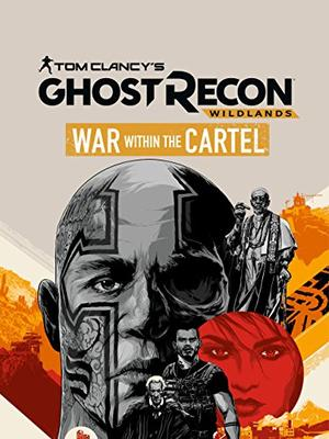 Tom Clancy's Ghost Recon Wildlands: War Within the Cartel(原題)