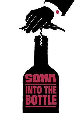Somm ソム: ワインにかけた情熱/ソム:イントゥー・ザ・ボトル