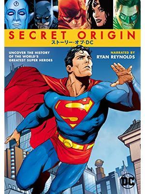 DCコミック・ヒストリー 〜ヒーロー誕生〜/SECRET ORIGIN ストーリー・オブ・DC