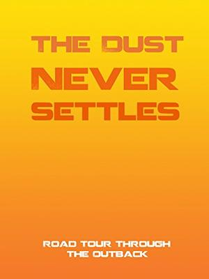 The Dust Never Settles(原題)