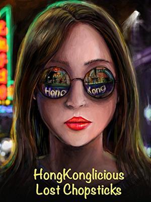 HongKonglicious: Lost Chopsticks(原題)