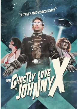 The Ghastly Love of Johnny X(原題)