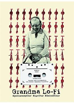 グランマ・ローファイ/シグリドゥル・ニールスドッティルの秘密のカセットテープ