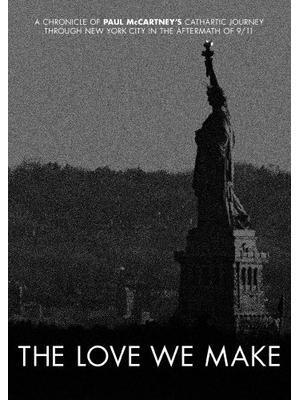 ポールマッカートニー/THE LOVE WE MAKE 〜9.11 からコンサートフォーニューヨークシティへの軌跡