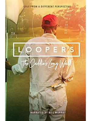 Loopers: The Caddie's Long Walk(原題)