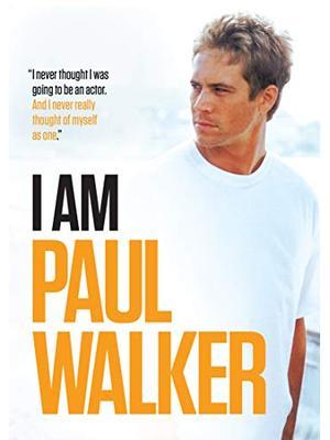 I AM ポール・ウォーカー