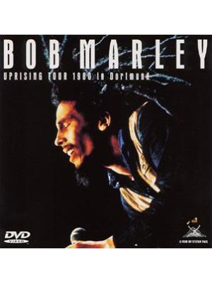 ボブ・マーリィ「伝説のパフォーマンス」アップライジング・ツアー1980inドルトムント